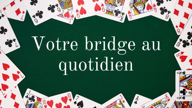 Votre bridge quotidien.png