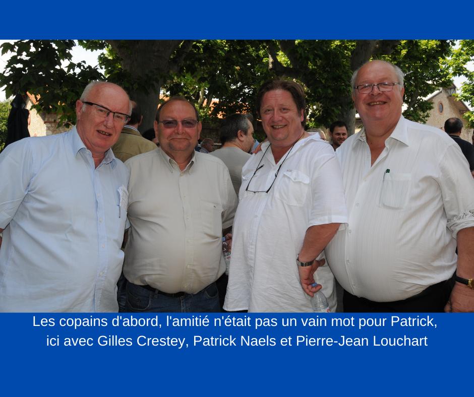 Les copains d'abord, l'amitié n'était pas un vain mot pour Patrick, ici avec .. Gilles Crestey, Patrick Naels et Pierre-Jean-Louchart.png